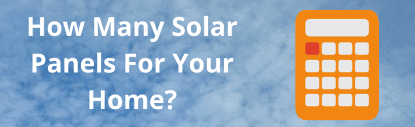 How many solar panels for your home calculation