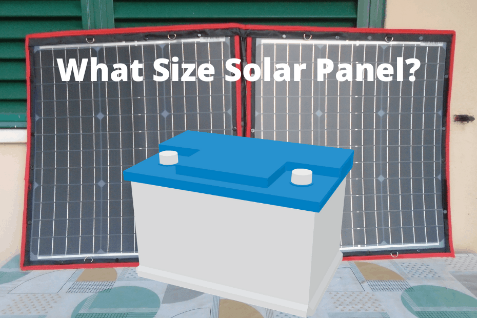 What Size Solar Panel Do I Need To Charge A 12 Volt Battery_featured image